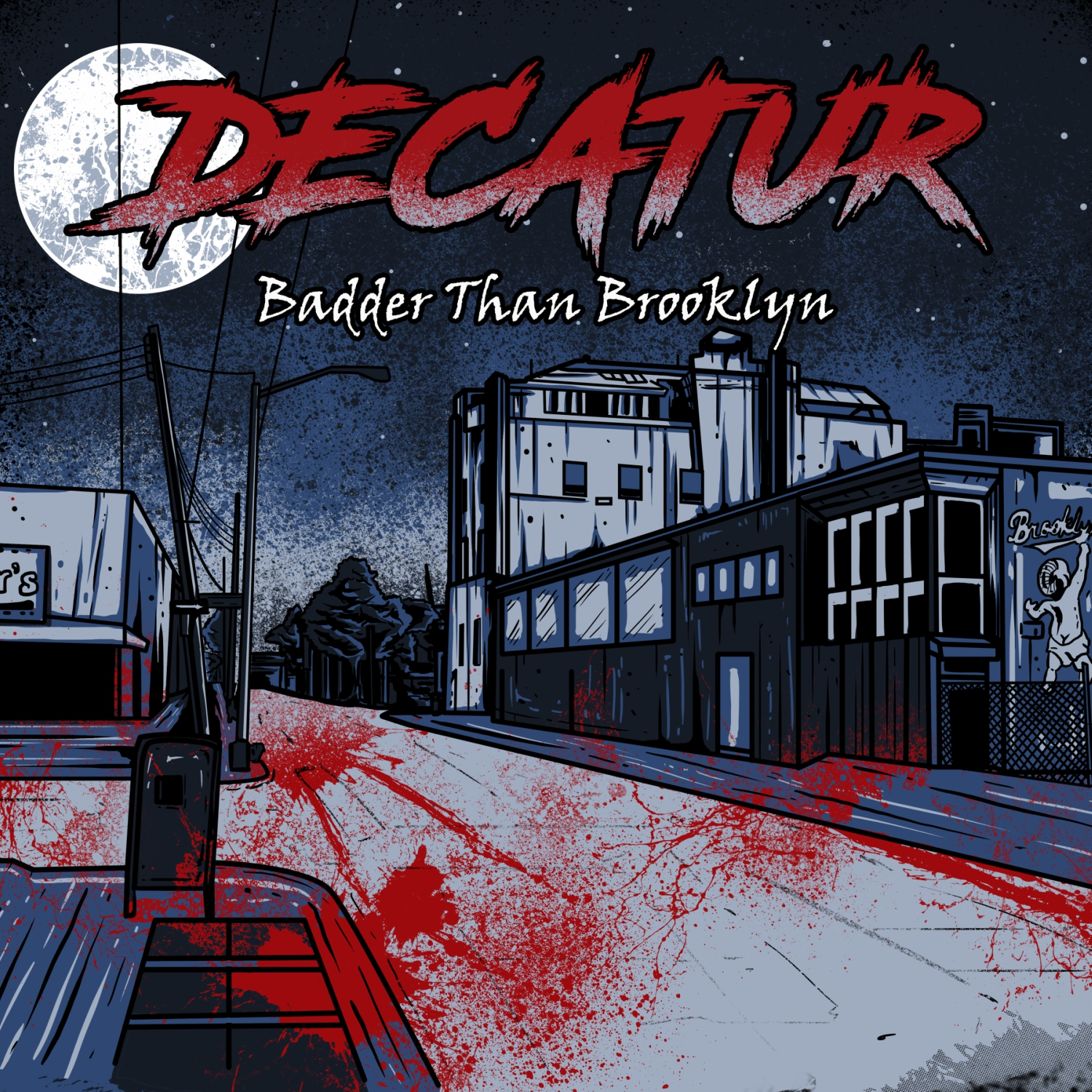 Decatur – Badder Than Brooklyn