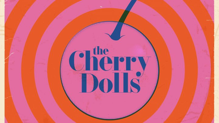 The Cherry Dolls – Viva Los Dolls (Album Review)