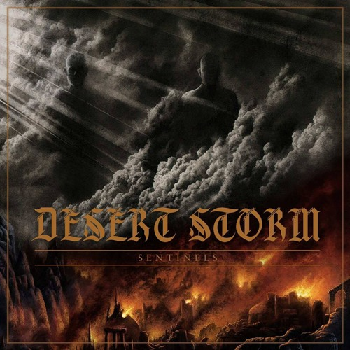 DESERT STORM ANNOUNCE NEW ALBUM 'SENTINELS' TO BE RELEASED MARCH 16TH ON APF RECORDS
