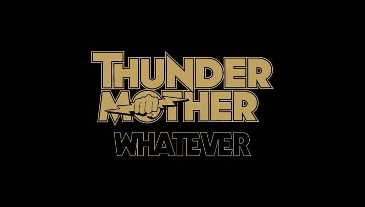 Thundermother release 'Whatever', the new single. Taken from their upcoming self-titled album out February 23rd