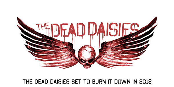 "THE DEAD DAISIES announce new Album ""BURN IT DOWN"" via Spitfire Music / SPV on April 6th, 2018"