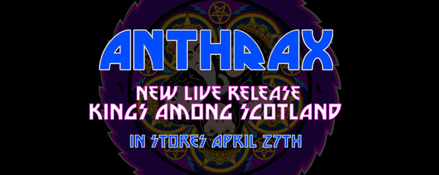 ANTHRAX launch pre-orders for Kings Among Scotland