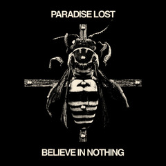 Paradise Lost announce 'Believe In Nothing – Remixed & Remastered' / Unveil lyric video to 'Mouth'