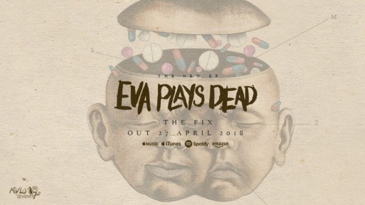 "Eva Plays Dead – ""The Fix"" EP"