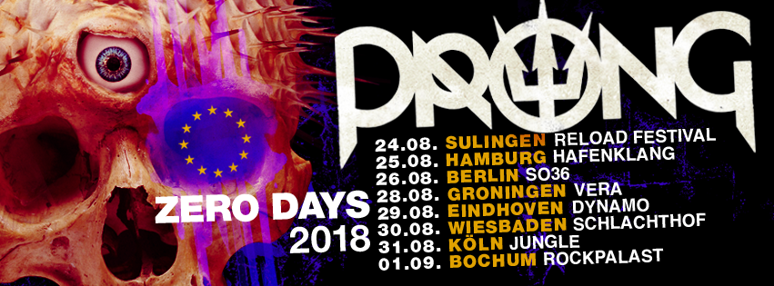 Catch PRONG Live on 2018 European ZERO DAYS Tour!