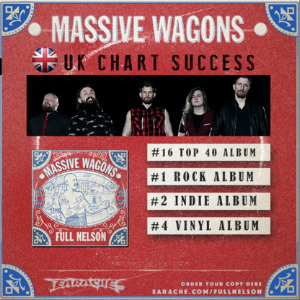 """MASSIVE WAGONS – NEW ALBUM """"FULL NELSON"""" DEBUTS AT #16 IN THE TOP 40 ALBUM CHART AND #1 IN THE ROCK ALBUM"""