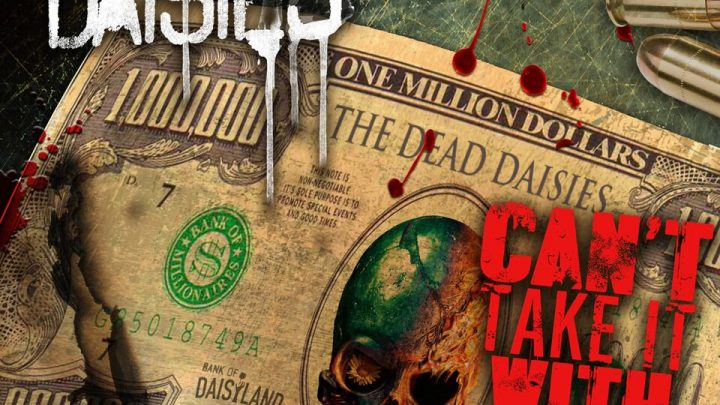 "THE DEAD DAISIES NEW SINGLE – ""CAN'T TAKE IT WITH YOU"" – LANDS ON RADIO PLAYLISTS WORLDWIDE !!!"