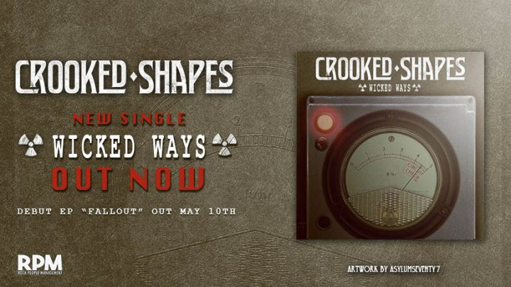 'Crooked Shapes' a fresh new act on the scene release debut single & video 'Wicked Ways'