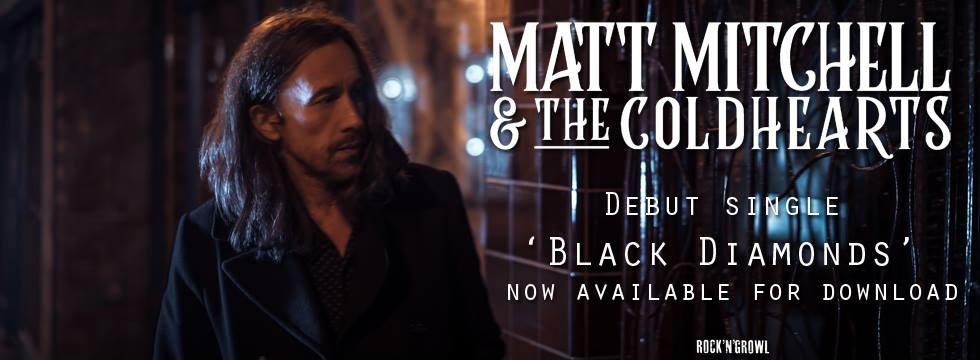 Matt Mitchell & The Coldhearts step out with sublime debut album and 'Black Diamonds' music video