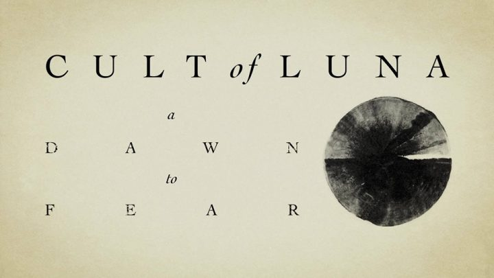 Cult of Luna – A Dawn to Fear