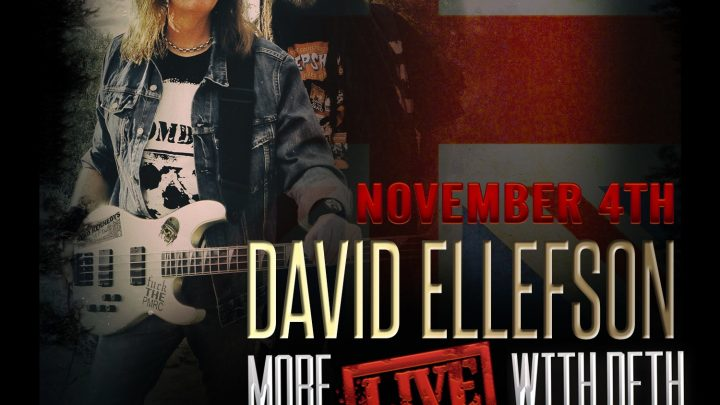 "DAVID ELLEFSON ANNOUNCES EUROPEAN 'MORE LIVE WITH DETH' TOUR, INCLUDING SPECIAL ONE-OFF WOLVERHAMPTON SHOW FEATURING JUDAS PRIEST LEGENDS  KK DOWNING, LES BINKS and TIM ""RIPPER"" OWENS."