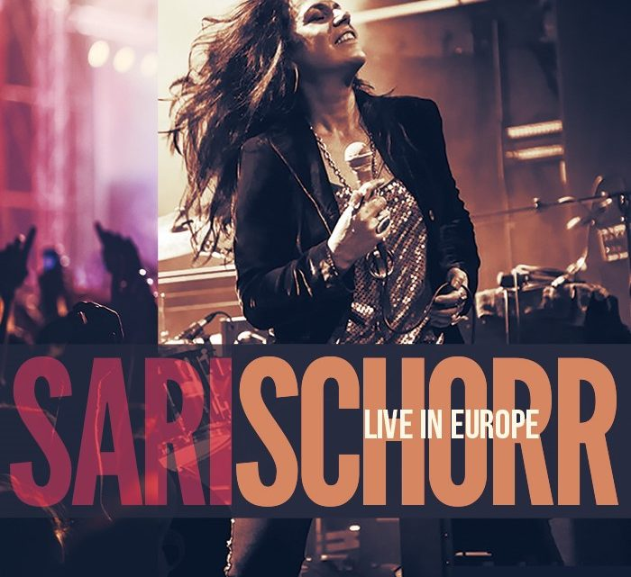 Sari Schorr Releases Live Video to Accompany Her New 'Live in Europe' Album