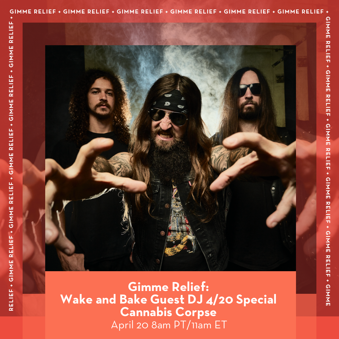 """CANNABIS CORPSE Hosts 4/20 Gimme Radio """"Wake and Bake"""" Special 💨"""