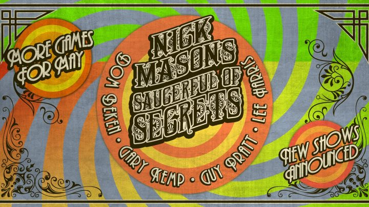 Nick Mason's Saucerful Of Secrets  Announce rescheduled European shows for 2021