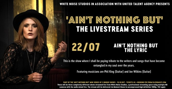 Elles Bailey Live Stream – 22nd July – 'Ain't Nothing But' The Lyric – 19:30 BST