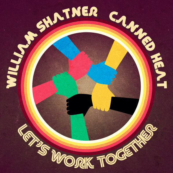 """WILLIAM SHATNER Joins CANNED HEAT On New Version Of """"LET'S WORK TOGETHER!"""""""