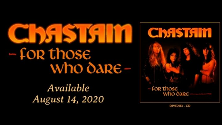 "CHASTAIN ""FOR THOSE WHO DARE"" 30TH ANNIVERSARY EDITION CD COMING AUGUST 14TH VIA DIVEBOMB RECORDS"