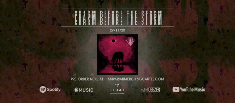 I Am Pariah Release New Video For Charm Before The Storm