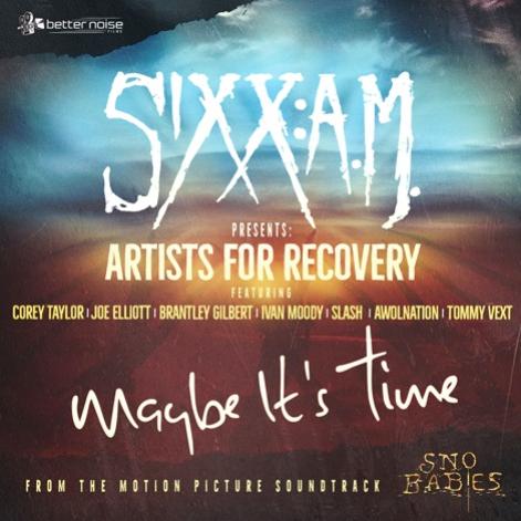 "SIXX:A.M. Presents: Artists For Recovery  ""Maybe It's Time"" (feat. Corey Taylor, Joe Elliott, Brantley Gilbert, Ivan Moody, Slash, AWOLNATION, Tommy Vext)"