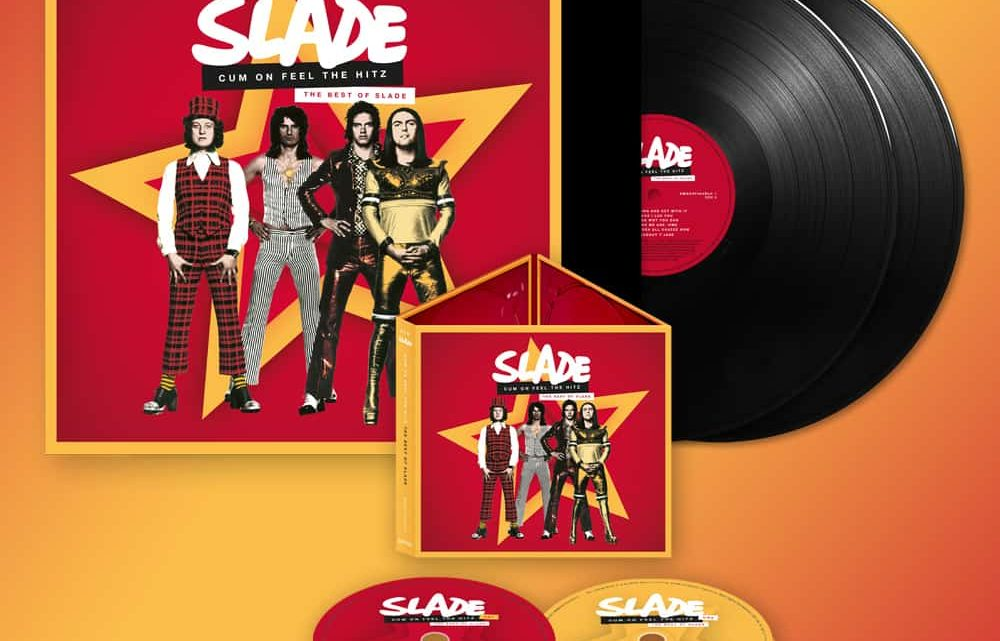 SLADE mania grips the nation with the release of Cum On Feel The Hitz (2CD / 2LP) set to give Slade their highest album chart entry since 1974.