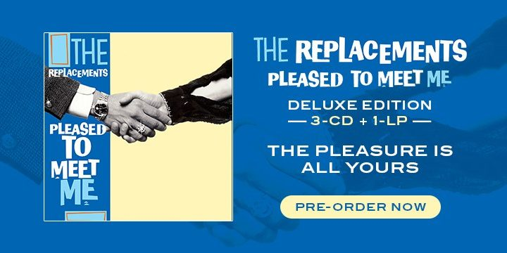 The Replacements – Pleased To Meet Me – Deluxe Version Review