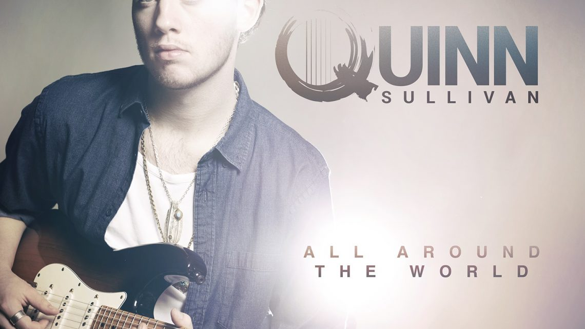 Quinn Sullivan Releases Video For New Song 'All Around The World'