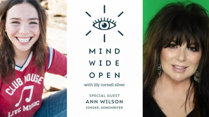 LILY CORNELL SILVER WELCOMES SINGER, SONGWRITER ANN WILSON TO CRITICALLY ACCLAIMED IGTV SERIES, MIND WIDE OPEN