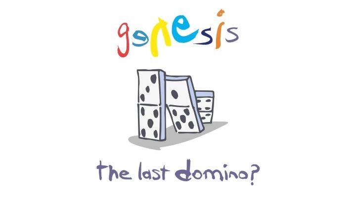 Genesis  The Last Domino? Tour  Coming through Europe in 2022