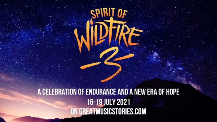 SPIRIT OF WILDFIRE 3  A Celebration of endurance and a new era of hope  16-19 JULY 2021