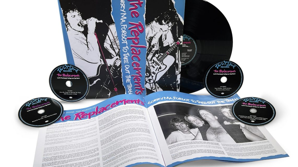 THE REPLACEMENTS REVISIT THEIR EARLY DAYS ON SORRY MA, FORGOT TO TAKE OUT THE TRASH DELUXE EDITION