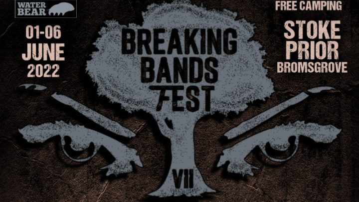 MORE BANDS ADDED TO BREAKING BANDS FESTIVAL 2022!